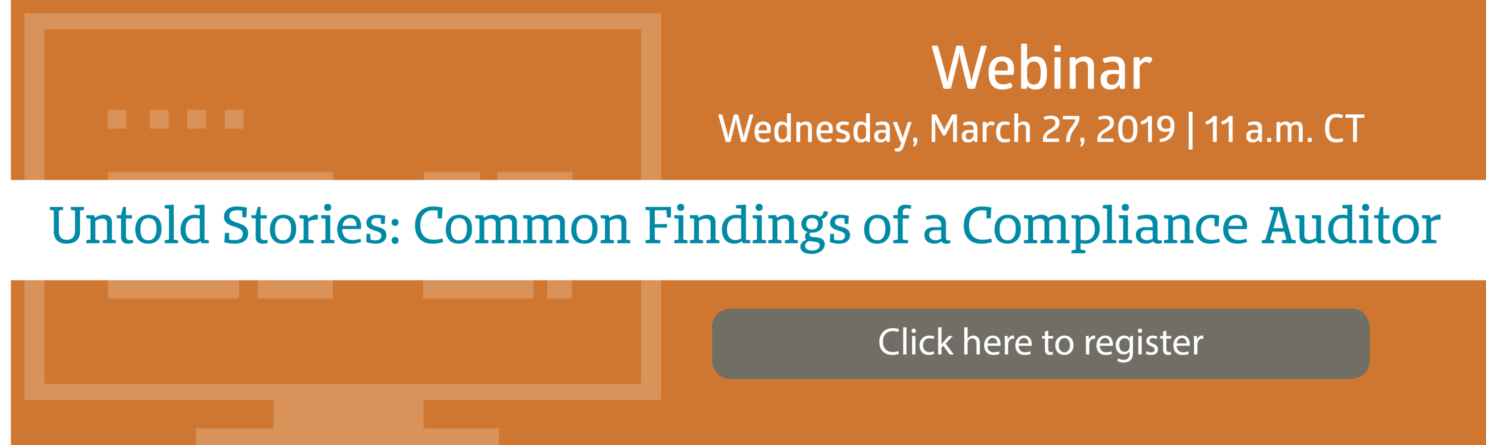 Webinar - Untold Stories: Common Findings of a Compliance Auditor
